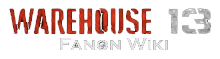 Warehouse 13 Fanon Wiki
