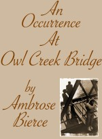 a look at the main character in an occurrence at owl creek bridge Start studying combo with bierce: an occurrence at owl creek bridge and 1 other learn vocabulary, terms, and more with flashcards, games, and other study tools.