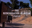 Episode 802: The Reincarnation of Nellie (Part 2)