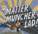 Matter Muncher Lad