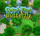 Catch That Butterfly