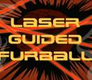 Laser Guided Furball