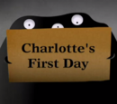 Gallery:Charlotte's First Day