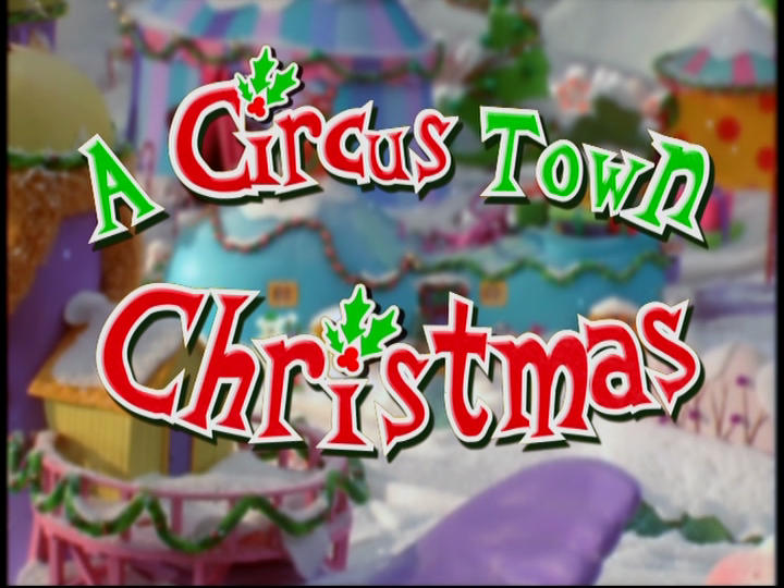 A Circus Town Christmas Christmas Specials Wiki