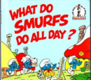 What Do Smurfs Do All Day?