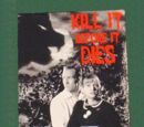 Kill It Before It Dies