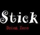 Stick:Dzień Zero