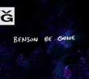Benson Be Gone/Gallery