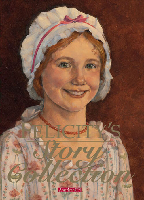 Felicity S Story Collection I American Girl Wiki