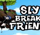 Sly Breaks Friends