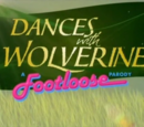 Dances with Wolverine: A Footloose Parody