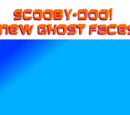 Scooby-Doo! New Ghost Faces!