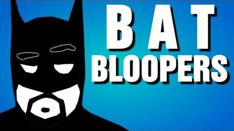BatDanz - Bloopers and Extra Footage
