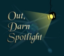Out, Darn Spotlight