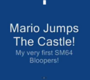 MM54321's SM64 Bloopers: Mario Jumps The Castle!