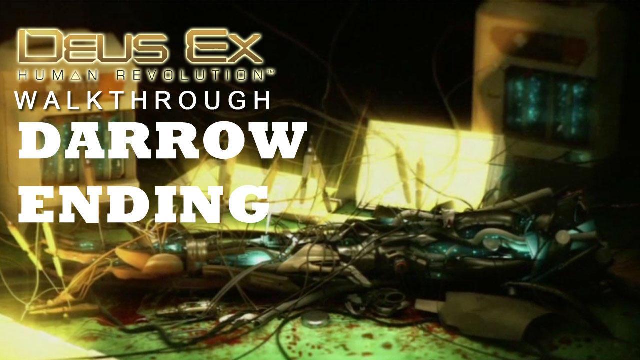 Deus Ex Human Revolution - Darrow's Ending