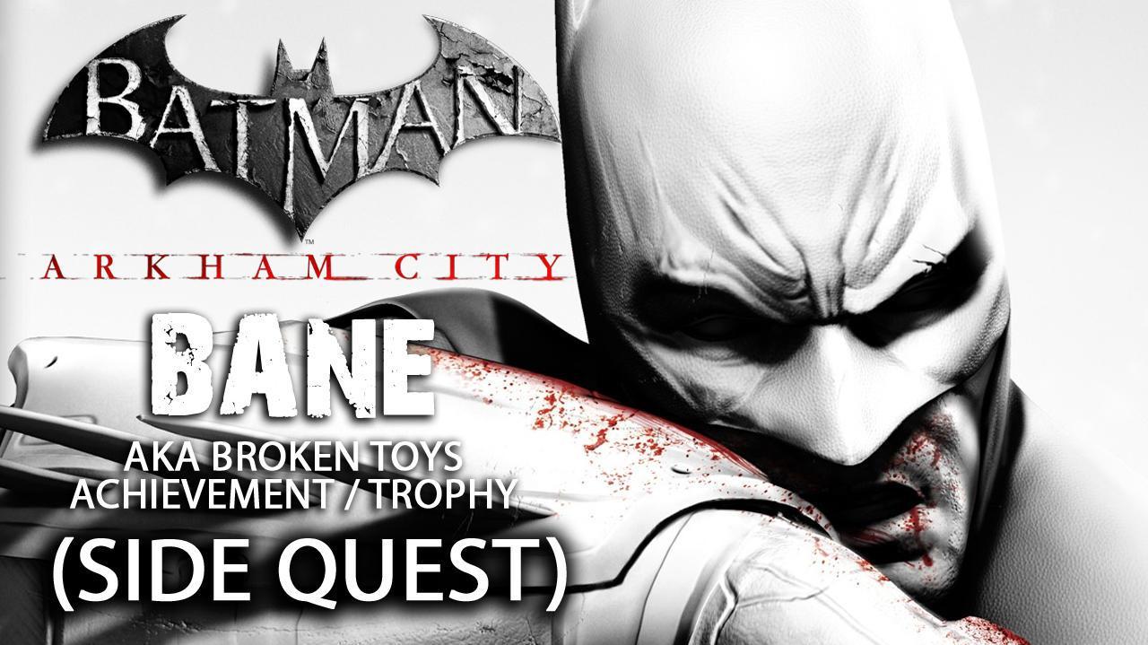 Batman Arkham City - Bane Side Quest aka Broken Toys