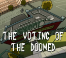 The Voting of the Doomed