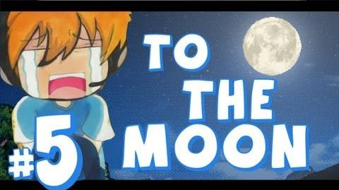 To The Moon - Part 5