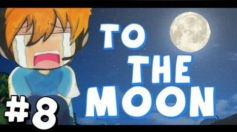 To The Moon - Part 8