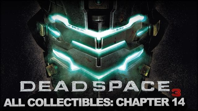 Dead Space 3 - Full Collectable Walkthrough - Chapter 14 Optional Mission Reaper Barracks