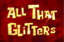 All That Glitters.png