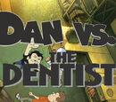 Dan Vs. The Dentist