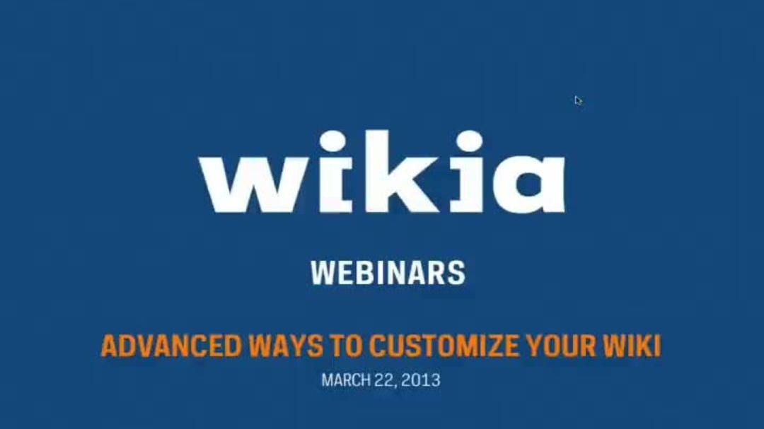 Advanced Ways to Customize Your Wiki Webinar