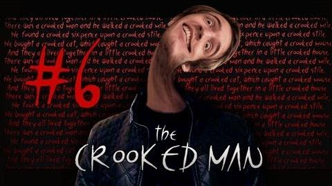 The Crooked Man - Part 6