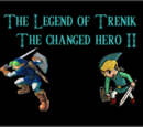 The Legend of Trenik: The Changed Hero II