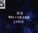 Ace Balthazar Yaşıyor