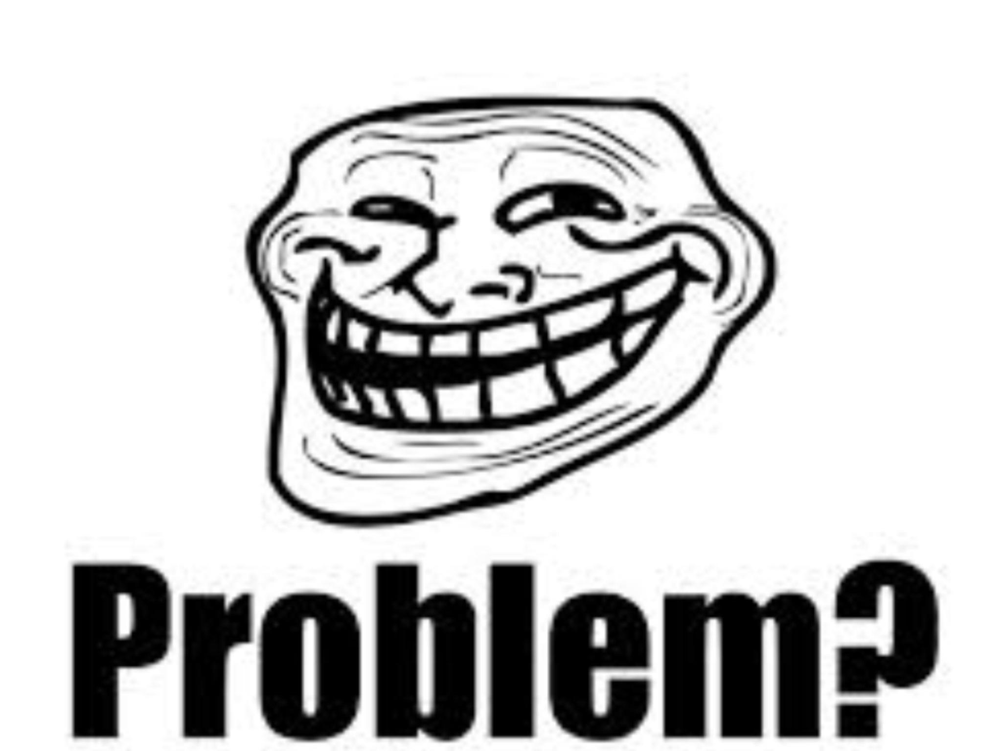 [Image: Troll_Problem.jpg]