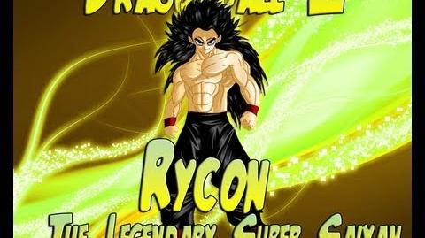The Legendary Super Saiyan Rycon *The Story Of Rycon*