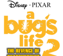 A Bug's Life 2: The Revenge of the Grasshoppers