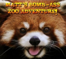 Matt's Bomb-Ass Zoo Adventure! (RED PANDAS)