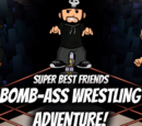 Bomb-Ass Wrestling Adventure!