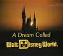A Dream Called Walt Disney World