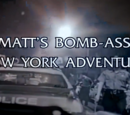 Matt's Bomb-Ass New York Adventure!