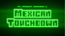 Bravest Warriors - Mexican Touchdown Title Card.png