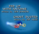 Fed Up with Antoine/Ghost Busted