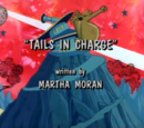 Tails in Charge