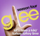 Let's Have A Kiki/Turkey Lurkey Time