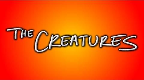 The Creatures (Montage)