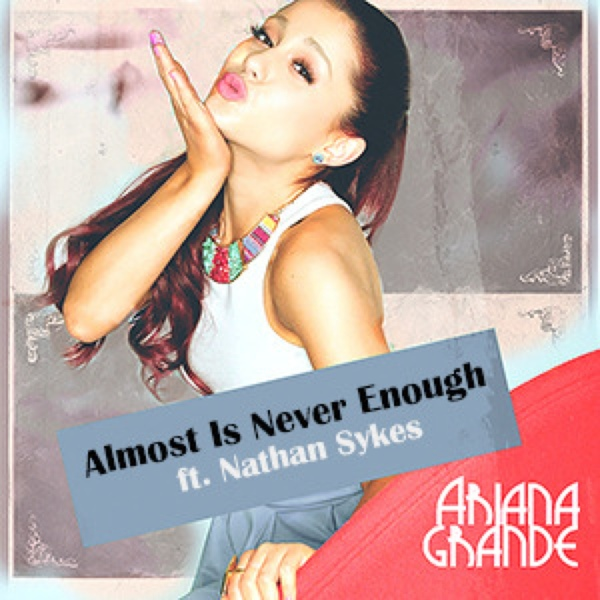 Download Lagu Ariana Grande Feat. Nathan Sykes - Almost Is Never ...