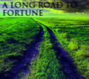 A Long Road to Fortune