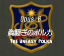 Episde 6:The Uneasy Polka