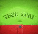 Thug Loaf