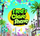 Fred's Close Shave