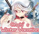 """Orochi's Winter Vacation"""