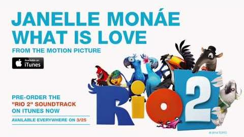 """Janelle Monáe - """"What Is Love"""" from the RIO 2 Soundtrack Official Audio-1"""